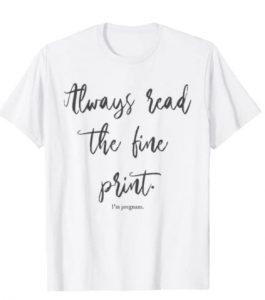 Always Read The Fine Print I'm Pregnant Asterisk T-Shirt