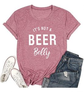 It's not a Beer Belly T Shirt