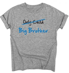 Only Child to Big Brother Shirt
