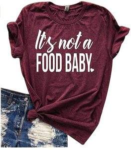 Women Funny It's Not a Food Baby Letters Print T-Shirt